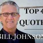 Top 40 Bill Johnson Quotes (part 1/2)