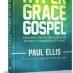 "12 Myths About the Gospel of Grace: Book Review ""Hyper Grace Gospel"""