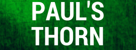 What was Paul's Thorn in the Flesh - YT