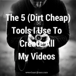 FREE Report Reveals…The 5 (Dirt Cheap) Tools I Use To Create All My Videos